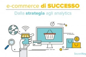 E-commerce vincente: dalla strategia di Web Marketing agli Analytics