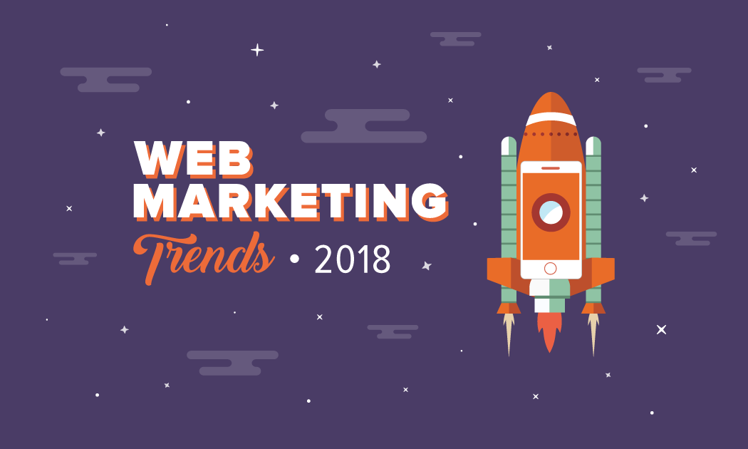 web marketing trends 2018