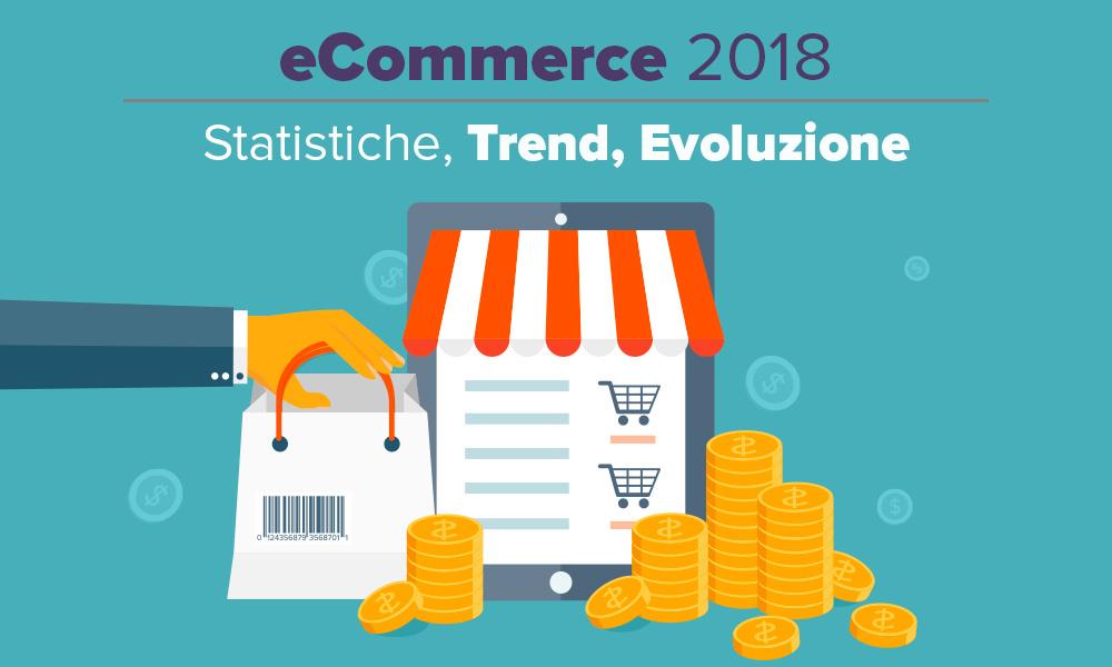 14e864af7d08 Ecommerce nel 2018  statistiche e trend per chi vuole aprire uno shop  online.
