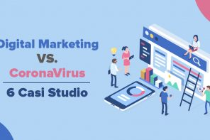 Digital Marketing Vs. CoronaVirus: 6 casi studio da cui prendere spunto