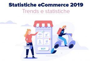 eCommerce nel 2019: dati e trend su Italia, Europa e Mondo